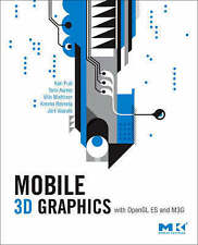 Mobile 3D Graphics: With OpenGL ES and M3G (The Morgan Kaufmann Series in Comput