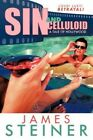 Sin and Celluloid 9781440159886 by James Steiner Paperback