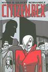 Citizen Rex by Gilbert Hernandez, Mario Hernandez (Hardback, 2011)