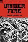 Under Fire by Henri Barbusse (Hardback, 2011)