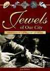 Jewels of Our City: Birmingham's Jewellery Quarter by Jean Debney (Paperback, 2013)
