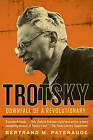 Trotsky: Downfall of a Revolutionary by Bertrand M Patenaude (Paperback / softback)