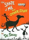 The Shape of Me and Other Stuff by Dr Seuss (Hardback, 1973)