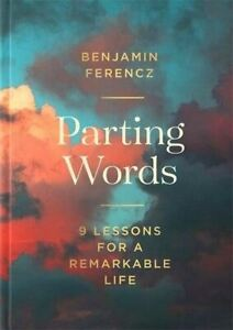 Parting-Words-9-lessons-for-a-remarkable-life-by-Benjamin-Ferencz