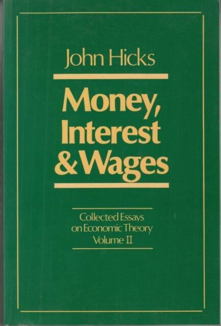 Collected Essays on Economic Theory: Money, Interest and Wages v. 2 : HICKS