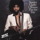 I Wanna Play for You by Stanley Clarke (Double Bass) (CD, May-1994, Epic)