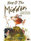 King o the Midden: Manky Mingin Rhymes in Scots by Black and White Publishing (Paperback, 2003)