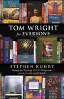 Tom Wright for Everyone: Putting the Theology of N.T. Wright into Practice in the Local Church by Stephen Kuhrt (Paperback, 2011)