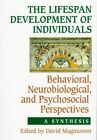 The Lifespan Development of Individuals: Behavioral, Neurobiological, and Psychosocial Perspectives - a Synthesis by Cambridge University Press (Paperback, 1997)