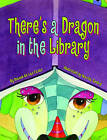 There's a Dragon in the Library by Dianne de Las Casas (Hardback, 2011)