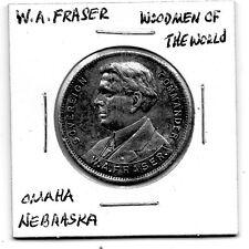 (I) So Called Half Dollar W.A. Fraser Woodmen of the World Omaha Nebraska