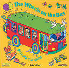 The Wheels on the Bus: Go Round and Round by Child's Play International Ltd (Board book, 2001)