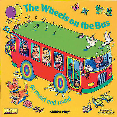 The Wheels on the Bus go Round and Round (Board book book, 2001)