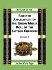Extract of the Rejected Applications of the Guion Miller Roll of the Eastern Cherokee, Volume 3 by Jo Ann Curls Page (Paperback / softback, 2009)