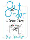 Out of Order: A Cartoon Odyssey by John Crowther (Paperback / softback, 2008)