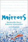 Mirrors: Sparkling New Stories from Prize-winning Authors by HarperCollins Publishers (Paperback, 2002)