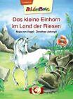 Bildermaus - Das kleine Einhorn im Land der Riesen von Maja Vogel (2013, Gebundene Ausgabe)