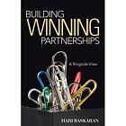 Building Winning Partnerships: A Ringside View by Hari Baskaran (Paperback, 2014)