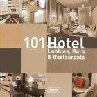 101 Hotel-Lobbies, Bars & Restaurants by Corinna Kretschmar-Joehnk, Peter Joehnk (Hardback, 2013)