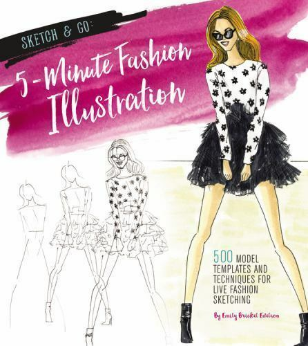 Sketch Go Ser Sketch And Go 5 Minute Fashion Illustration 500 Model Templates And Techniques For Live Fashion Sketching By Emily Brickel Edelson 2016 Trade Paperback For Sale Online Ebay