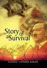 Story of a Survival by George Tivadar Radan (Paperback / softback, 2011)
