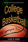 College Basketball Wagering to Win 9781420872958 by Larry R. Seidel Book