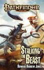 Pathfinder Tales: Stalking the Beast by Howard Andrew Jones (Paperback, 2013)