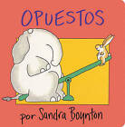 Opuestos by Sandra Boynton (Board book, 2004)
