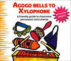 Agogo Bells to Xylophone: A Friendly Guide to Classroom Percussion Instruments by Maggie Cotton (Paperback, 2005)