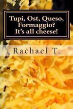 Tupi, Ost, Queso, Formaggio? It's all cheese!, T., Rachael, Good Book