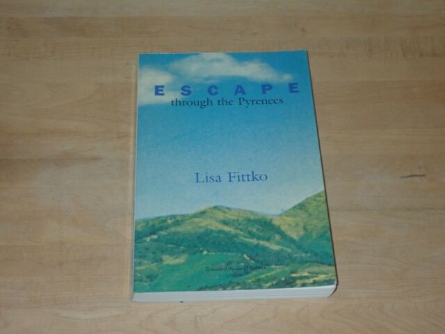 Escape Through the Pyrenees by Lisa Fittko, Holocaust Survival Escape Story