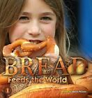 Bread Feeds the World by Sharon Parsons (Paperback, 2014)