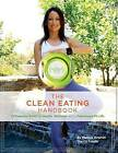 The Clean Eating Handbook: 31 Essential Rules to Health, Wellness, and a Fabulously Fit Life by Mareya Ibrahim (Paperback / softback, 2013)