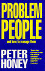 Problem People: And How to Manage Them by Peter Honey (Paperback, 1992)