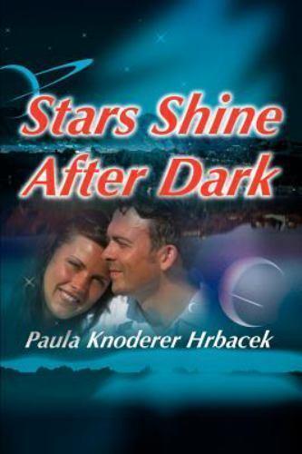Stars Shine after Dark by Paula Hrbacek (2001, Paperback)