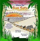 Where The Sun Sets by John Welsh (Paperback, 2009)