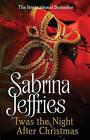 'twas the Night After Christmas by Sabrina Jeffries (Hardback, 2012)