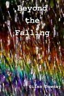 Beyond the Falling by Giles Dawnay (Paperback / softback, 2017)