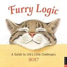 Furry Logic 2017 Wall Calendar a Guide to Life's Little Challenges 9780789331717