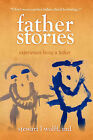 Father Stories: Experiences Being a Father by Stewart L Wolff (Hardback, 2010)
