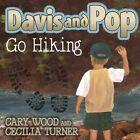 Davis and Pop Go Hiking by Cary D Wood (Hardback, 2014)