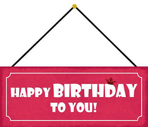 Happy Birthday to You Tin Sign Shield with Cord 10 X 27 CM K0774-K