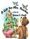A Gift for Mrs. Peaches by Yvonne E Lovell (Paperback / softback, 2012)