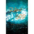 Raw God by Michael J Blackburn (Paperback / softback, 2011)
