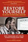 Restore Yourself The Antidote for Professional Exhaustion 9780981929910 Book