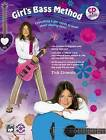 Girl's Bass Method: Everything a Girl Needs to Know about Playing Bass!, Book & CD by Tish Ciravolo (Paperback / softback, 2004)