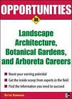 Opportunities in Landscape Architecture, Botanical Gardens and Arboreta Careers by Blythe Camenson (Paperback, 2007)