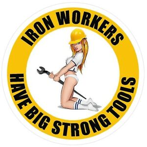 Details about 3 - Iron Workers Have Strong Tools Hard Hat Helmet Sticker  Welding Union H569