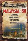 Malaysia@50: Economic Development, Distribution, Disparities by Jomo Kwame Sundaram, Chong Hui Wee (Hardback, 2013)