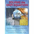 Solving the Grim Equation: More Growth Means Less Future on Our Damaged Planet by Racher Dodd Patricia (Paperback, 2015)